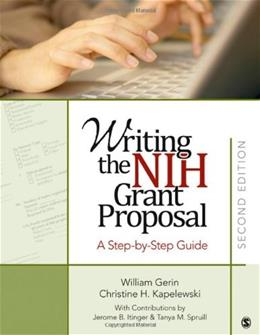 Writing the NIH Grant Proposal: A Step by Step Guide, by Gerin, 2nd Edition 9781412975162