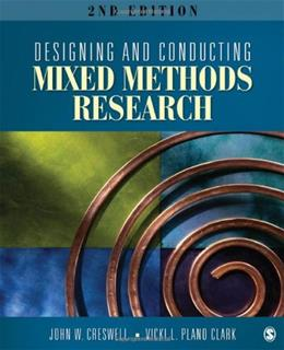 Designing and Conducting Mixed Methods Research, by Clark, 2nd Edition 9781412975179