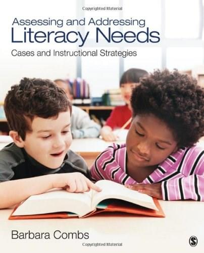 Assessing and Addressing Literacy Needs: Cases and Instructional Strategies, by Combs 9781412975292