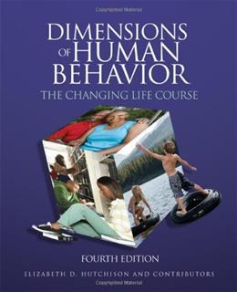 Dimensions of Human Behavior: The Changing Life Course, by Hutchison, 4th Edition 9781412976411