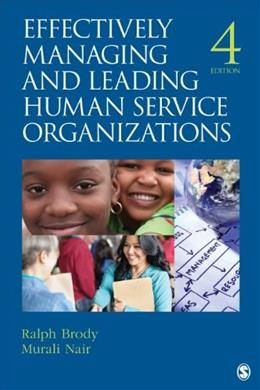 Effectively Managing and Leading Human Service Organizations (SAGE Sourcebooks for the Human Services) (Volume 4) 9781412976459