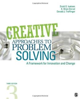 Creative Approaches to Problem Solving: A Framework for Innovation and Change, by Isaksen, 3rd Edition 9781412977739
