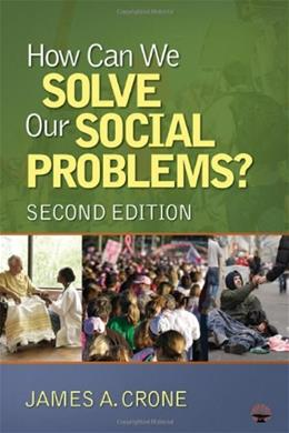 How Can We Solve Our Social Problems?, by Crone, 2nd Edition 9781412978101