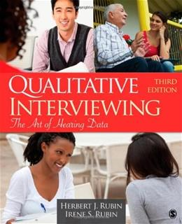 Qualitative Interviewing: The Art of Hearing Data, by Rubin, 3rd Edition 9781412978378