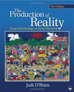 Production of Reality: Essays and Readings on Social Interaction, by O