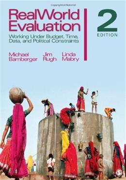 RealWorld Evaluation: Working Under Budget, Time, Data, and Political Constraints, by Bamberger, 2nd Edition 9781412979627
