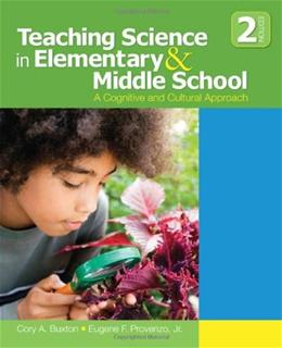 Teaching Science in Elementary and Middle School: A Cognitive and Cultural Approach, by Buxton, 2nd Edition 9781412979917