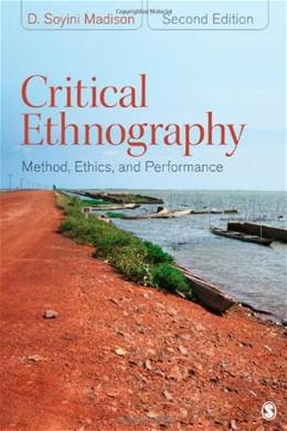 Critical Ethnography: Method, Ethics, and Performance, by Madison, 2nd Edition 9781412980241