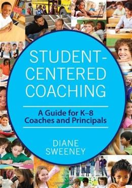 Student-Centered Coaching, by Sweeney 9781412980432