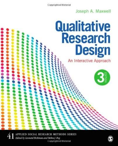 41: Qualitative Research Design: An Interactive Approach (Applied Social Research Methods) 3 9781412981194
