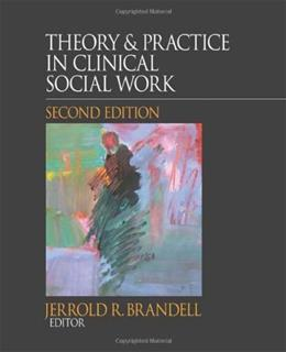 Theory and  Practice in Clinical Social Work, by Brandell, 2nd Edition 9781412981385