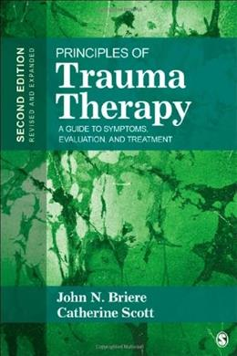 Principles of Trauma Therapy: A Guide to Symptoms, Evaluation, and Treatment, by Briere, 2nd Edition 9781412981439