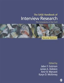 The SAGE Handbook of Interview Research: The Complexity of the Craft 2 9781412981644