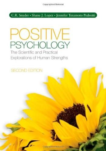 Positive Psychology: The Scientific and Practical Explorations of Human Strengths, by Snyder, 2nd Edition 9781412981958