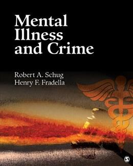 Mental Illness and Crime, by Schug 9781412987073