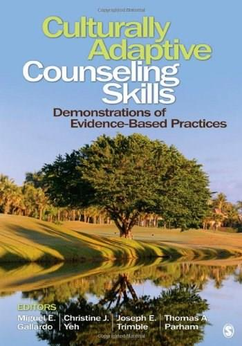 Culturally Adaptive Counseling Skills: Demonstrations of Evidence-Based Practices, by Yeh 9781412987219