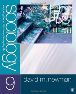 Sociology: Exploring the Architecture of Everyday Life, by Newman, 9th Edition 9781412987295
