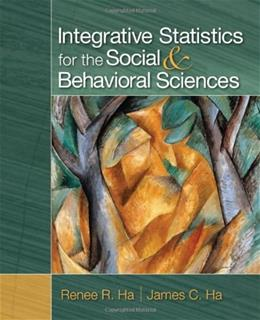 Integrative Statistics for the Social and Behavioral Sciences, by Ha 9781412987448