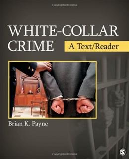 White Collar Crime: A Text Reader, by Payne 9781412987493