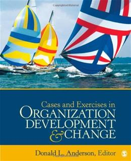 Cases and Exercises in Organization Development and Change, by Anderson 9781412987738