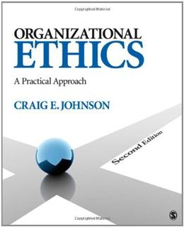Organizational Ethics: A Practical Approach 2 9781412987967