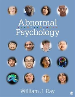 Abnormal Psychology: Neuroscience Perspectives on Human Behavior and Experience 1 9781412988124