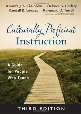 Culturally Proficient Instruction: A Guide for People Who Teach, by Robins, 3rd Edition 9781412988148