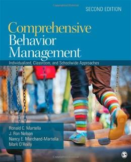 Comprehensive Behavior Management: Individualized, Classroom, and Schoolwide Approaches, by Marchand-Martella, 2nd Edition 9781412988278