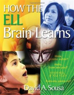 How the ELL Brain Learns, by Sousa 4 9781412988346