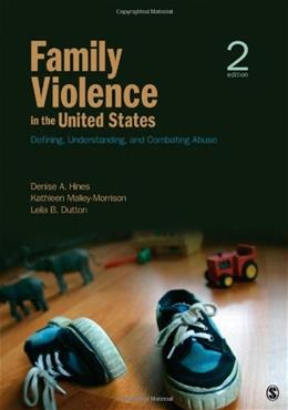 Family Violence in the United States: Defining, Understanding, and Combating Abuse, by Hines, 2nd Edition 9781412989008