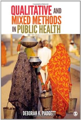 Qualitative and Mixed Methods in Public Health, by Padgett 9781412990332