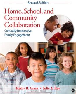 Home, School, and Community Collaboration: Culturally Responsive Family Engagement, by Grant, 2nd Edition 9781412990745