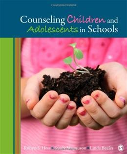 Counseling Children and Adolescents in Schools, by Hess 9781412990875
