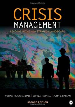 Crisis Management: Leading in the New Strategy Landscape, by Crandall, 2nd Edition 9781412991681