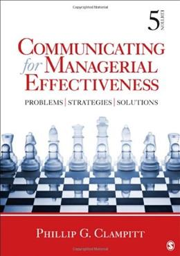 Communicating for Managerial Effectiveness: Problems | Strategies | Solutions 5 9781412992046