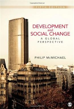 Development and Social Change: A Global Perspective, by McMichael, 5th Edition 9781412992077