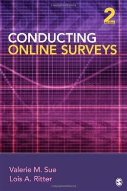 Conducting Online Surveys, by Sue, 2nd Edition 9781412992251
