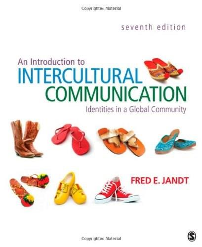 Introduction to Intercultural Communication: Identities in a Global Community, by Jandt, 7th Edition 9781412992879