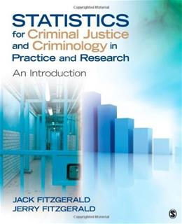 Statistics for Criminal Justice and Criminology in Practice and  Research: An Introduction, by Fitzgerald 9781412993685