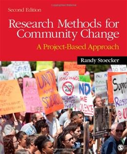 Research Methods for Community Change: A Project Based Approach, by Stoecker, 2nd Edition 9781412994057