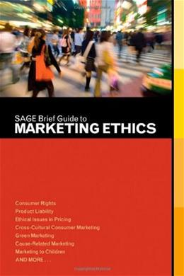 SAGE Brief Guide to Marketing Ethics, by SAGE Publications 9781412995146