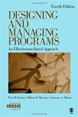 Designing and Managing Programs: An Effectiveness-Based Approach (SAGE Sourcebooks for the Human Services) 4 9781412995160