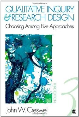 Qualitative Inquiry and Research Design: Choosing Among Five Approaches 3 9781412995306