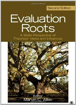 Evaluation Roots: A Wider Perspective of Theorists' Views and Influences 2 9781412995740