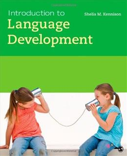 Introduction to Language Development, by Kennison 9781412996068