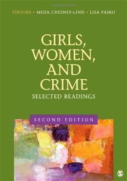 Girls, Women, and Crime: Selected Readings, by Chesney-Lind, 2nd Edition 9781412996709