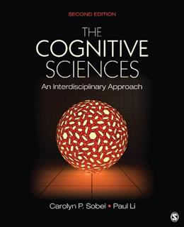 Cognitive Sciences: An Interdisciplinary Approach, by Sobel, 2nd Edition 9781412997164