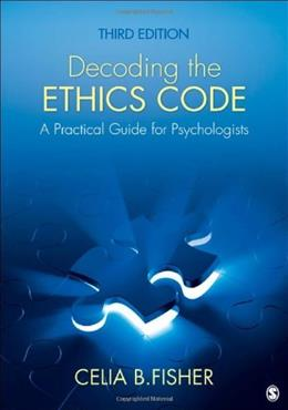 Decoding the Ethics Code: A Practical Guide for Psychologists 3 9781412997607