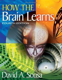 How the Brain Learns, by Sousa, 4th Edition 9781412997973