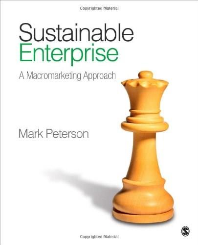 Sustainable Enterprise: A Macromarketing Approach, by Peterson 9781412998680